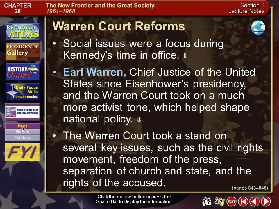 Warren Court Reforms Social issues were a focus during Kennedy's time in office. 