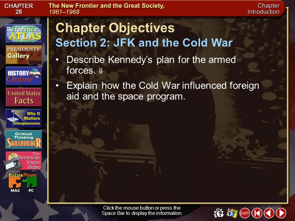 Chapter Objectives Section 2: JFK and the Cold War