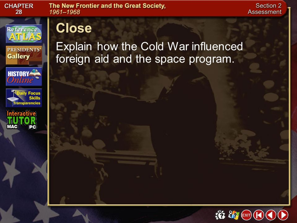 Close Explain how the Cold War influenced foreign aid and the space program. Section 2-25