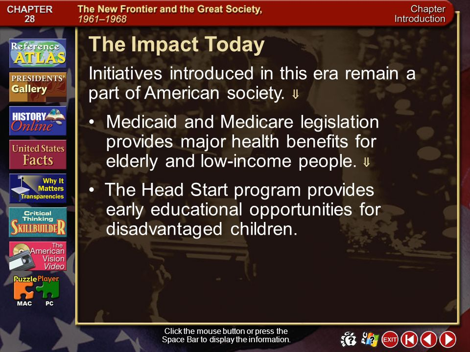 The Impact Today Initiatives introduced in this era remain a part of American society. 