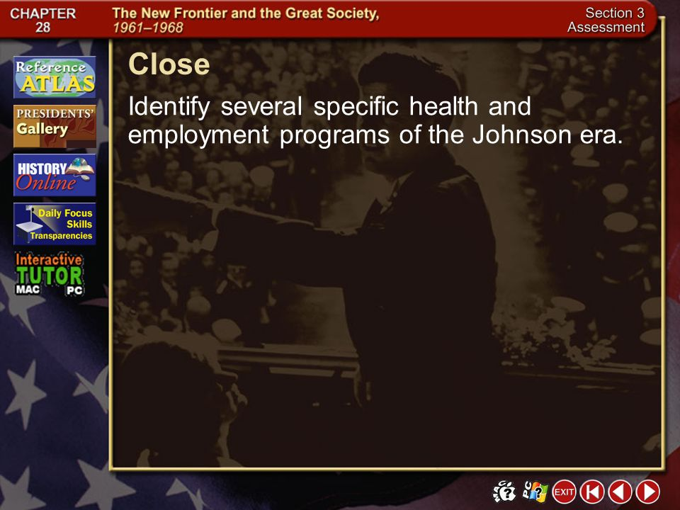 Close Identify several specific health and employment programs of the Johnson era. Section 3-30