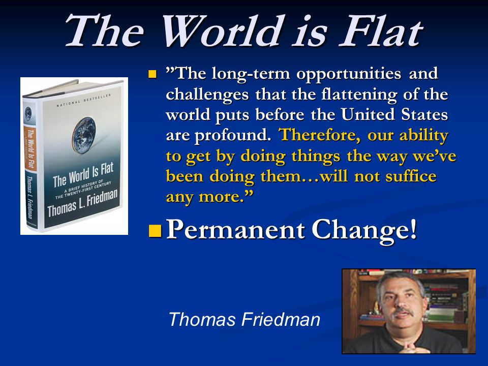 The World is Flat Permanent Change!