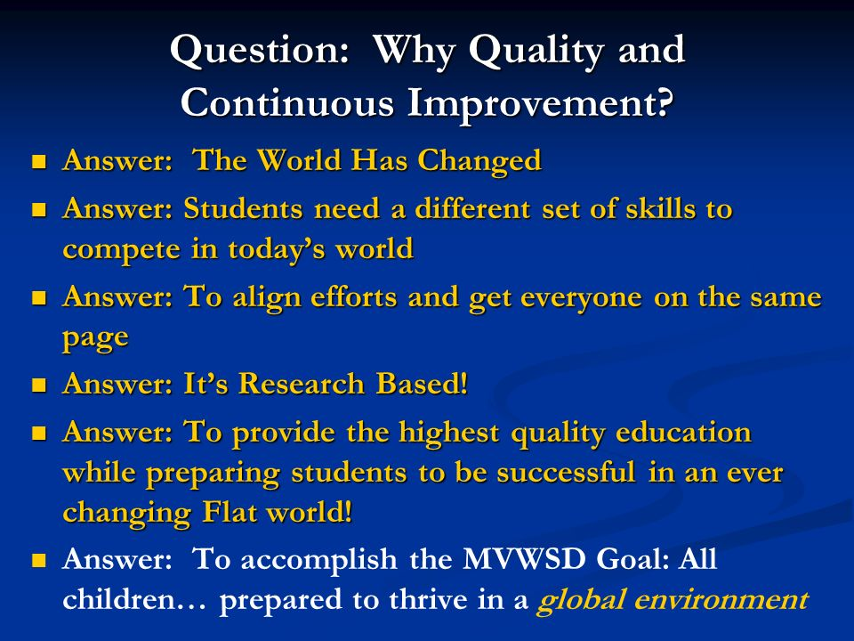 Question: Why Quality and Continuous Improvement