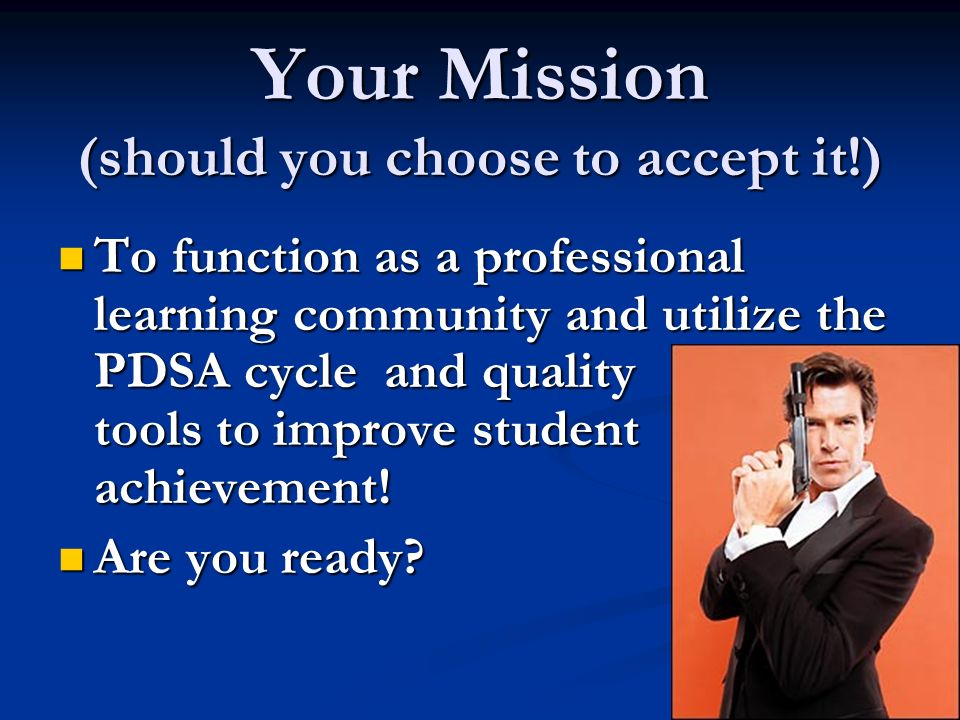 Your Mission (should you choose to accept it!)