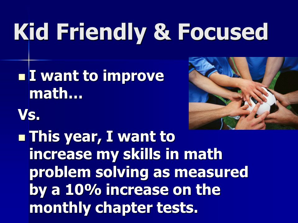 Kid Friendly & Focused I want to improve math… Vs.