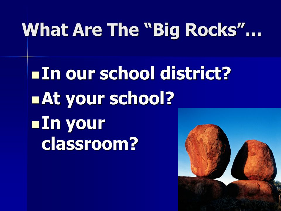 What Are The Big Rocks …