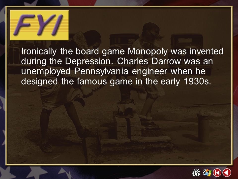 Ironically the board game Monopoly was invented during the Depression