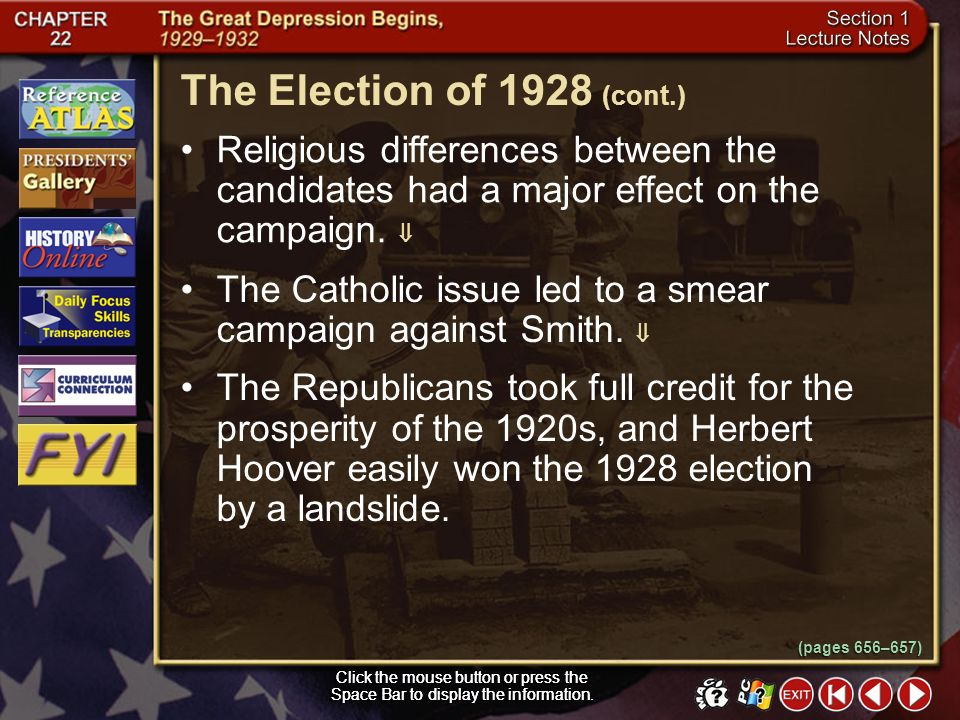 The Election of 1928 (cont.) Religious differences between the candidates had a major effect on the campaign. 