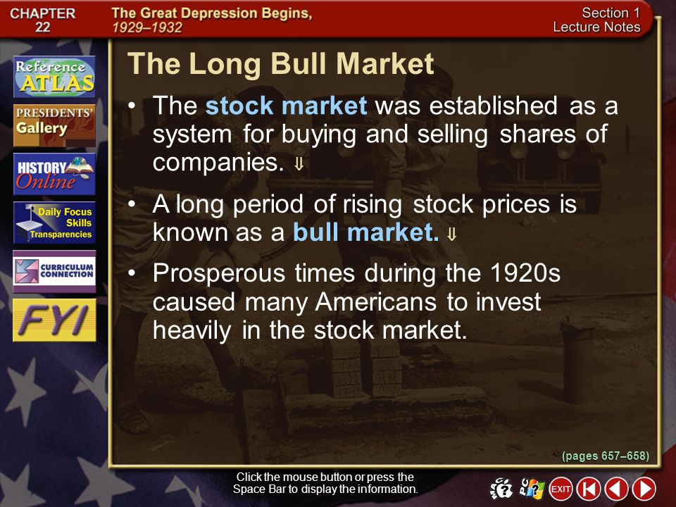 The Long Bull Market The stock market was established as a system for buying and selling shares of companies. 