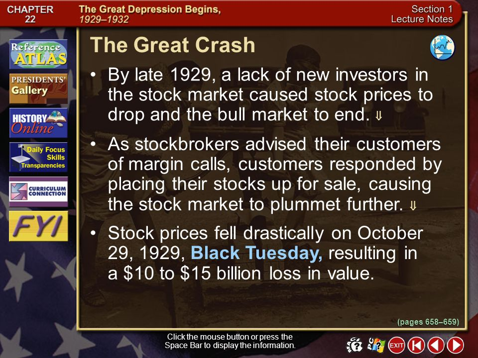 The Great Crash By late 1929, a lack of new investors in the stock market caused stock prices to drop and the bull market to end. 