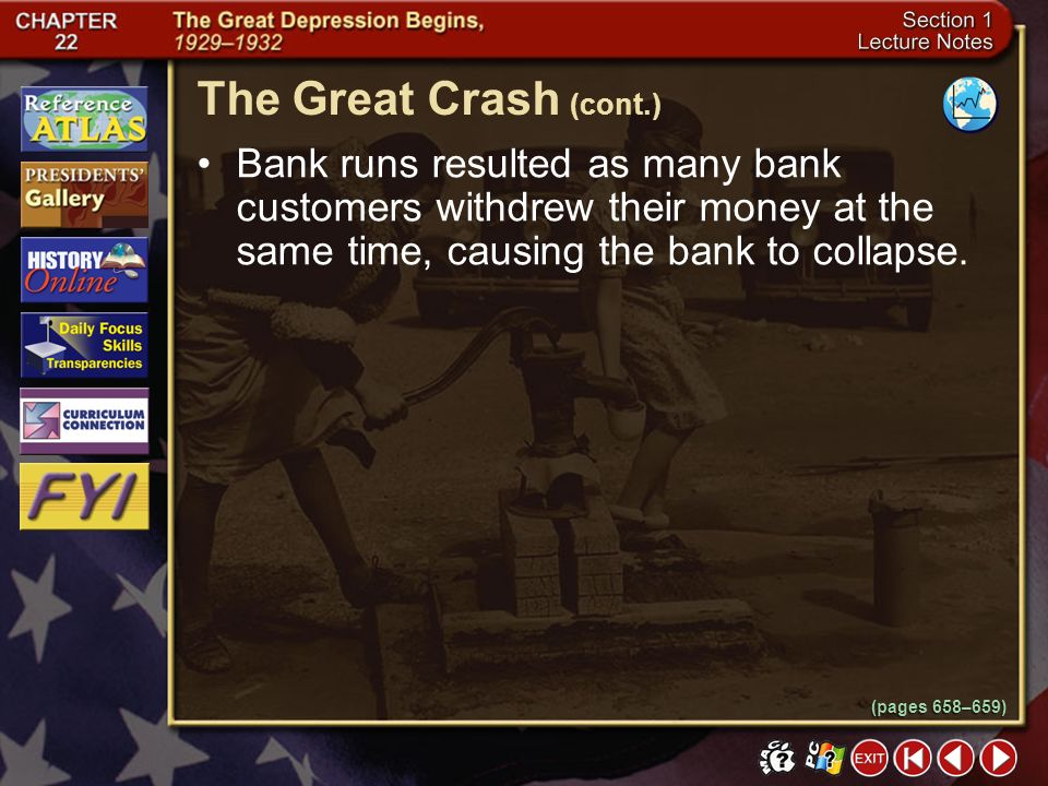 The Great Crash (cont.) Bank runs resulted as many bank customers withdrew their money at the same time, causing the bank to collapse.