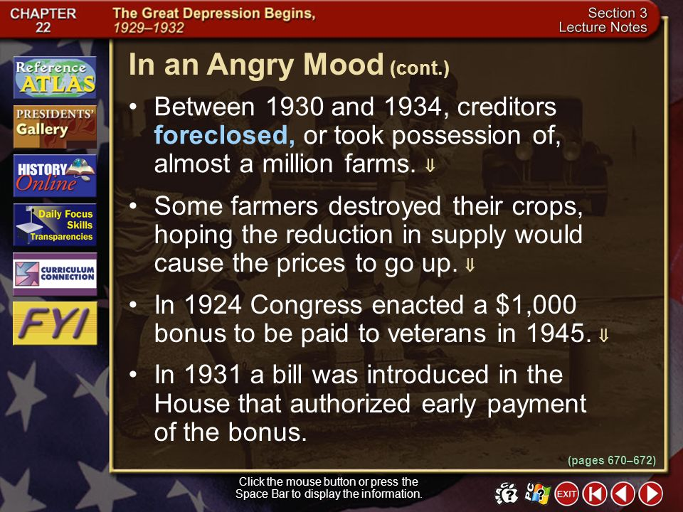 In an Angry Mood (cont.) Between 1930 and 1934, creditors foreclosed, or took possession of, almost a million farms. 