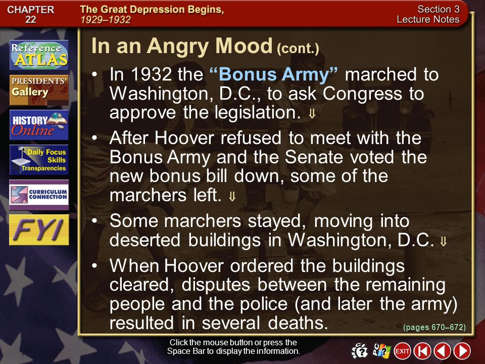 In an Angry Mood (cont.) In 1932 the Bonus Army marched to Washington, D.C., to ask Congress to approve the legislation. 