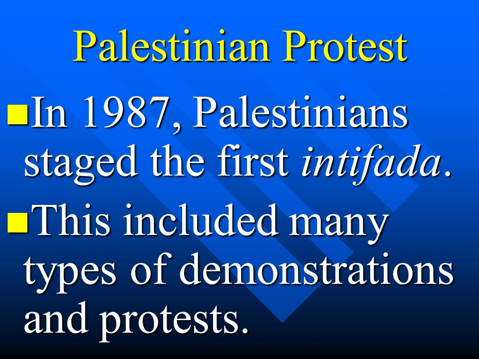 Palestinian ProtestIn 1987, Palestinians staged the first intifada.