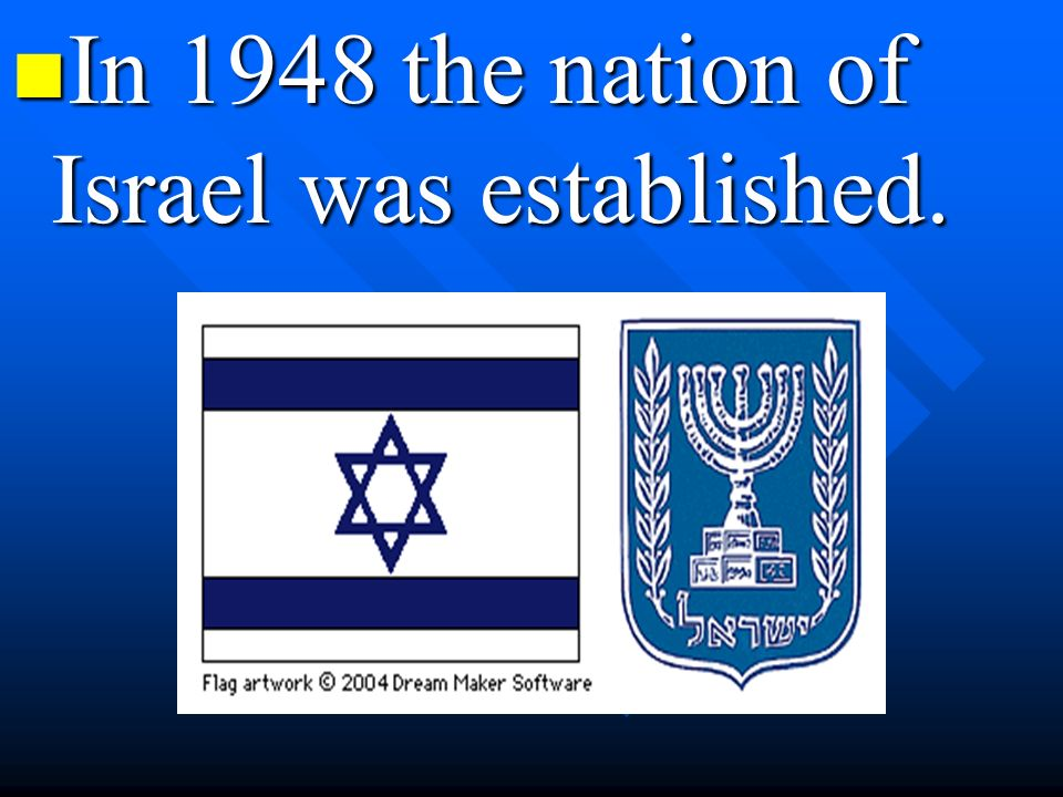 In 1948 the nation of Israel was established.