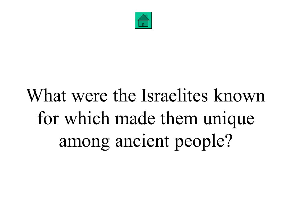 What were the Israelites known for which made them unique among ancient people