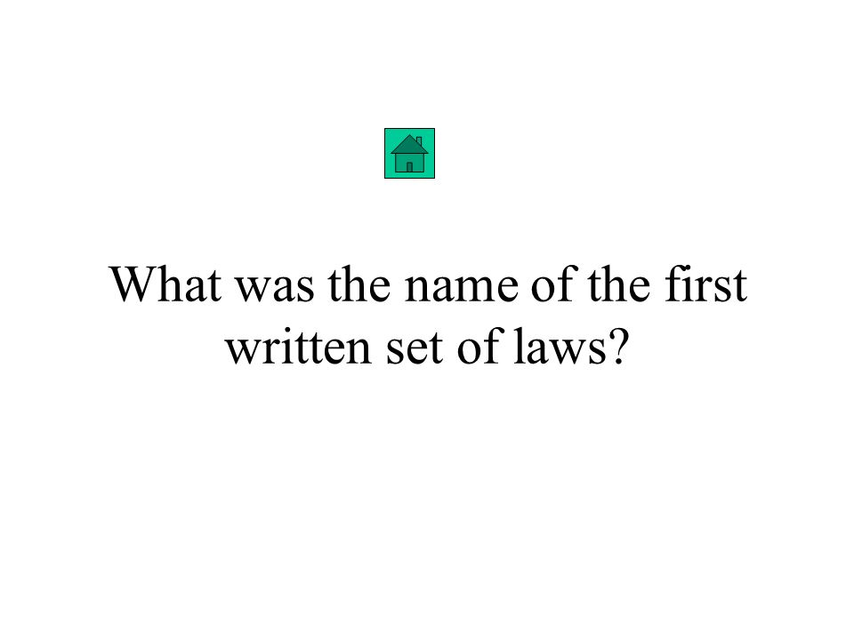 What was the name of the first written set of laws