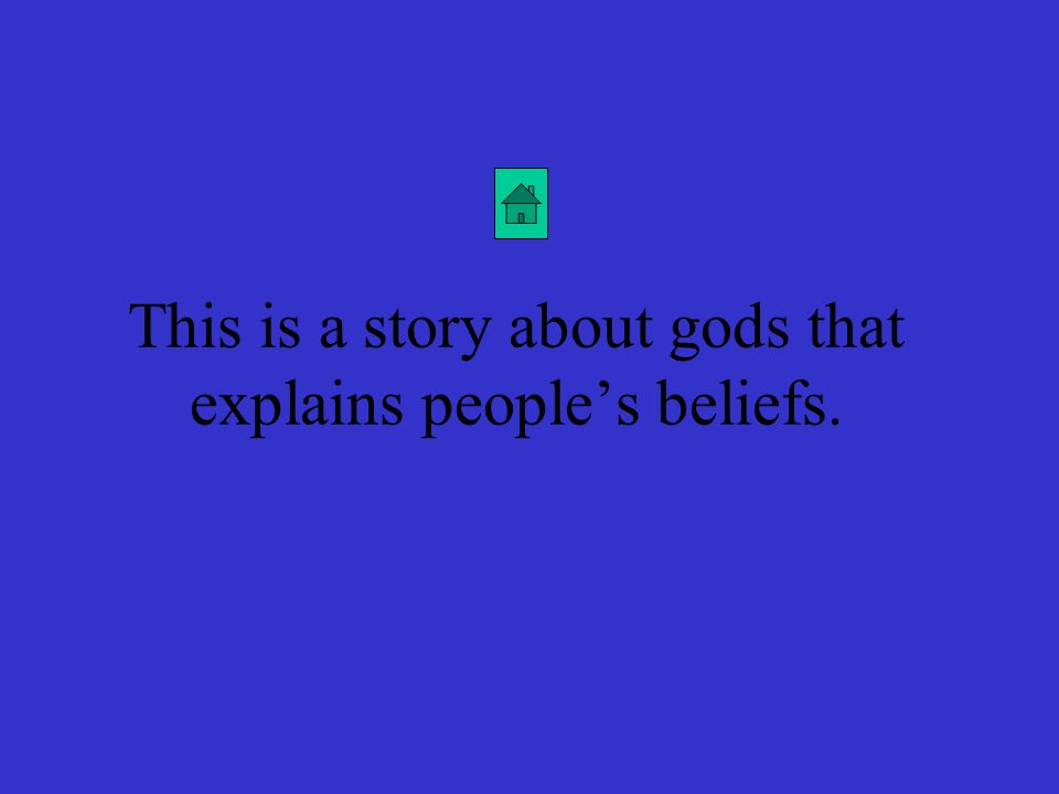 This is a story about gods that explains people's beliefs.