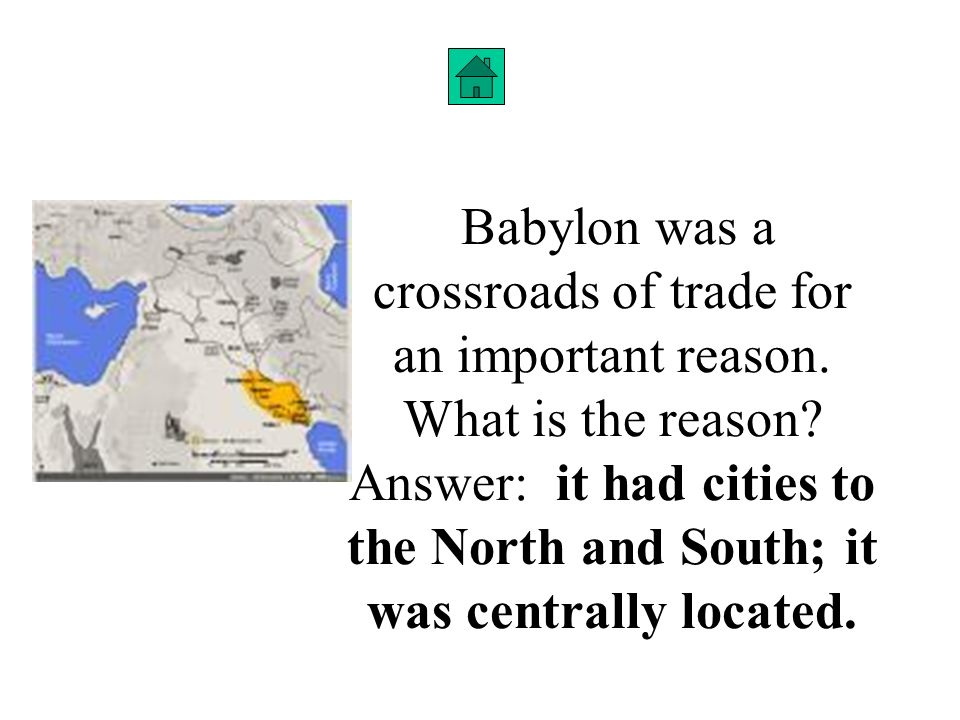 Babylon was a crossroads of trade for an important reason