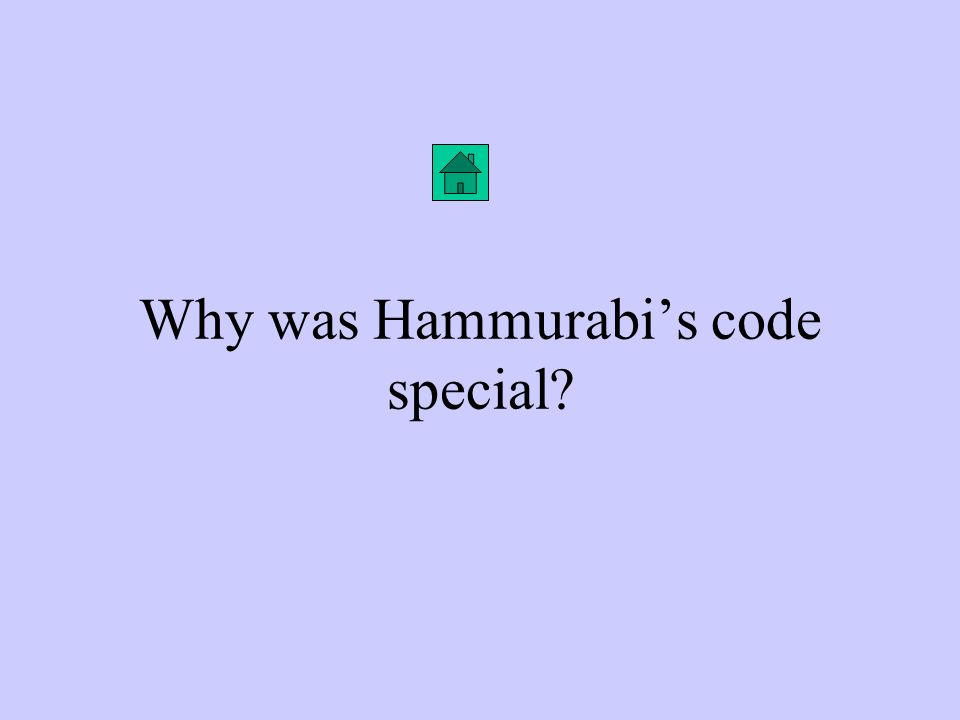 Why was Hammurabi's code special