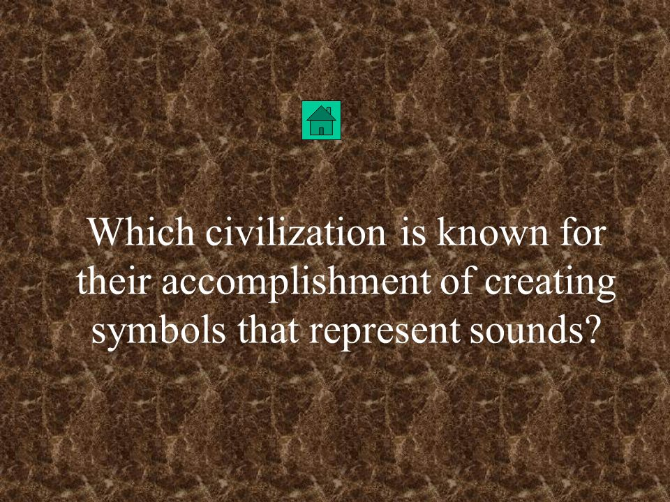 Which civilization is known for their accomplishment of creating symbols that represent sounds