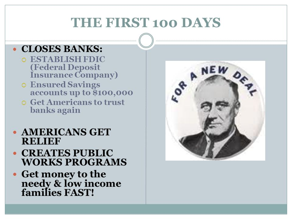 THE FIRST 100 DAYS AMERICANS GET RELIEF CREATES PUBLIC WORKS PROGRAMS