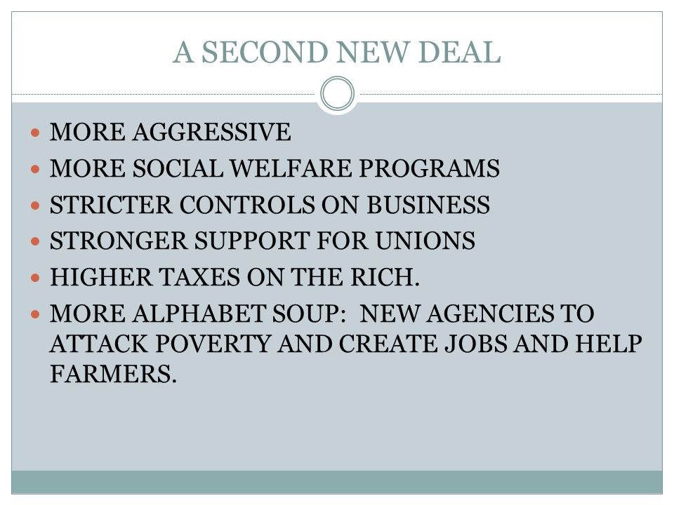 A SECOND NEW DEAL MORE AGGRESSIVE MORE SOCIAL WELFARE PROGRAMS