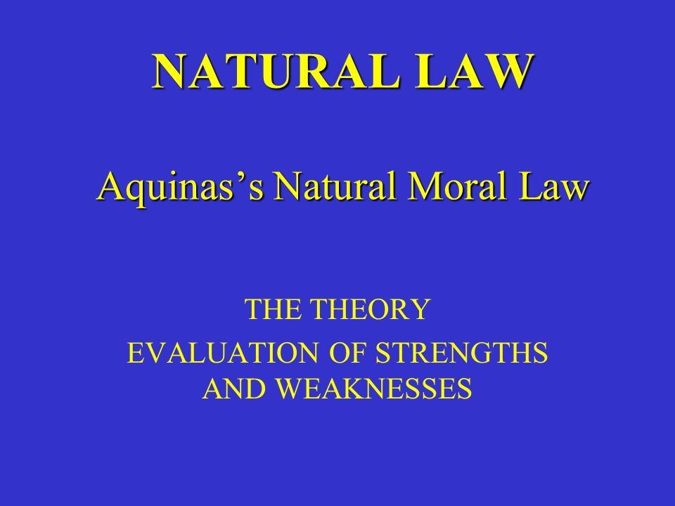 an analysis of the aquinas view of natural moral law Harvard journal of law recommended reading: john an analysis of the aquinas view of natural moral law finnis, aquinas: moral, political, and legal theory (oxford.