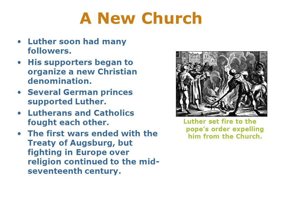 Luther set fire to the pope's order expelling him from the Church.