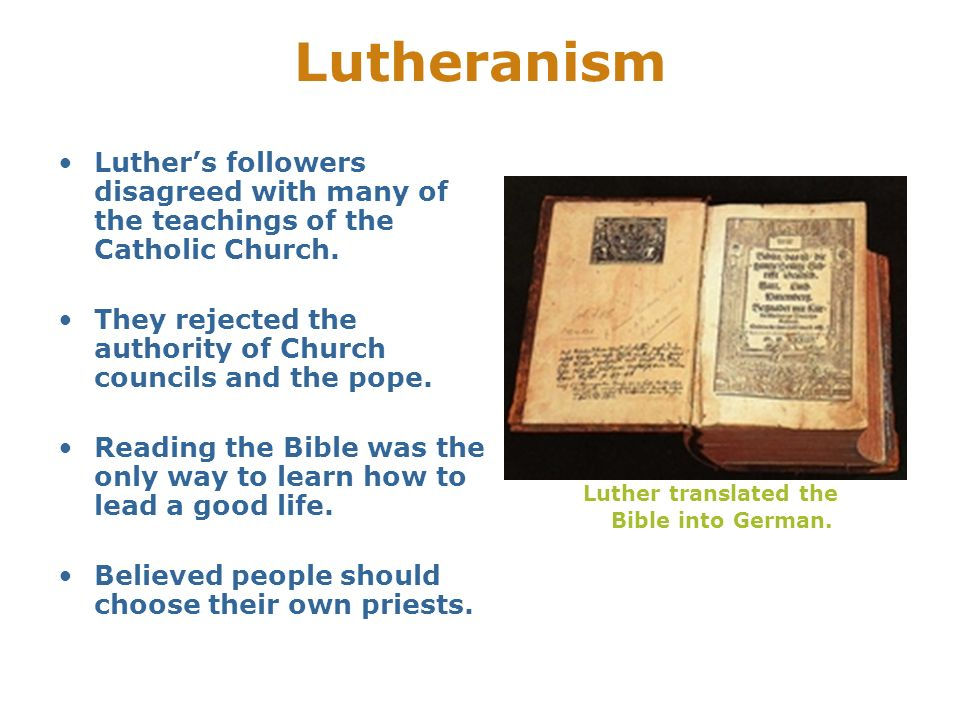 Luther translated the Bible into German.