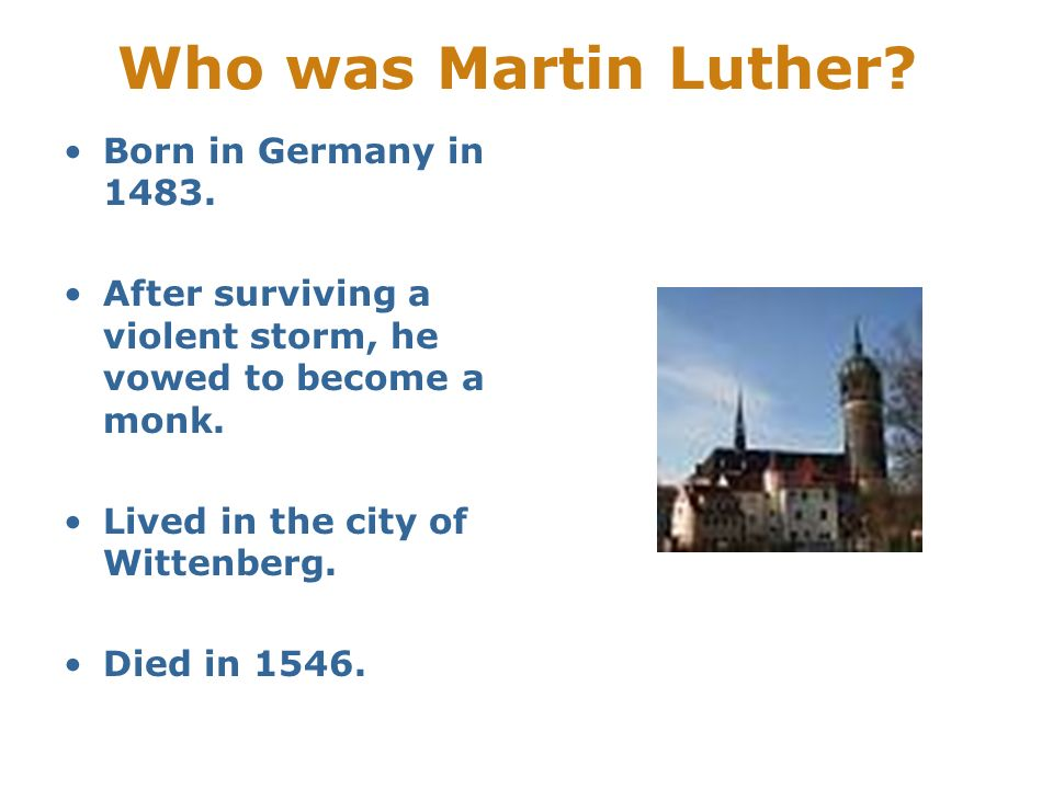 Who was Martin Luther Born in Germany in 1483.