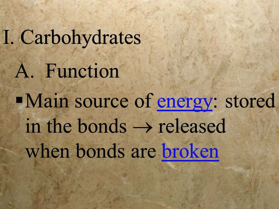 I. Carbohydrates A. Function.