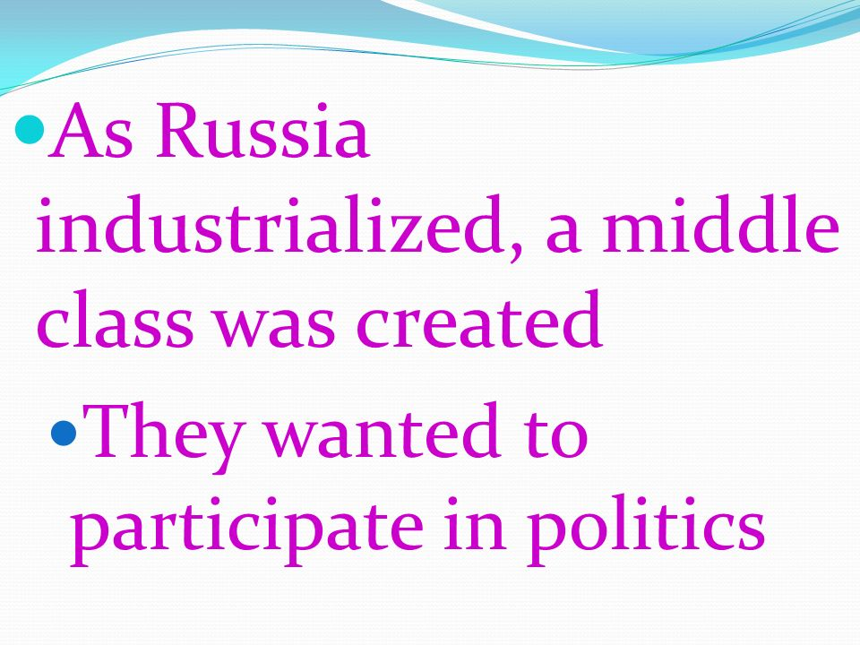As Russia industrialized, a middle class was created
