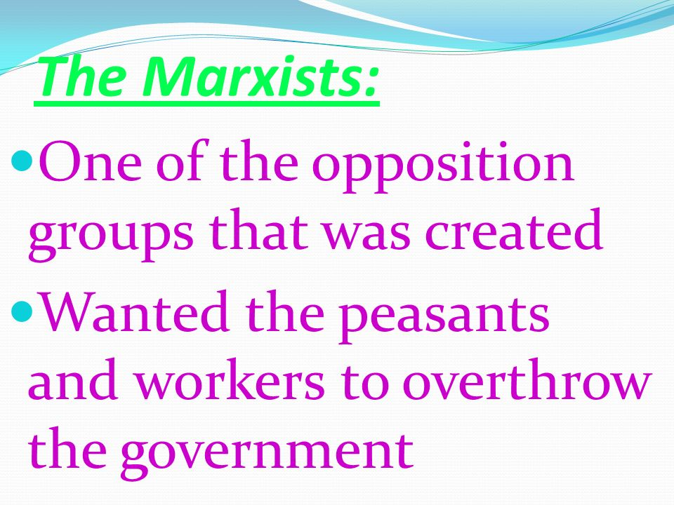 The Marxists: One of the opposition groups that was created