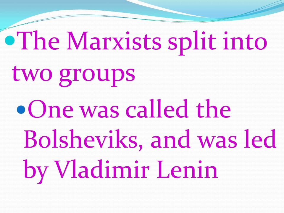 The Marxists split into two groups