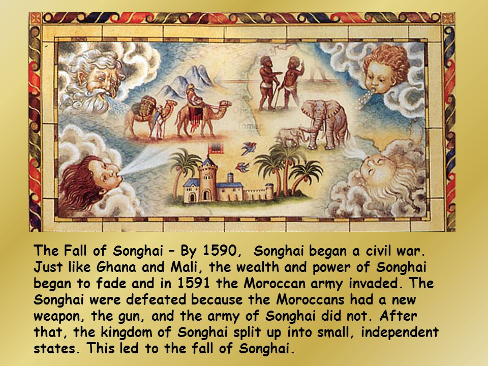 The Fall of Songhai – By 1590, Songhai began a civil war
