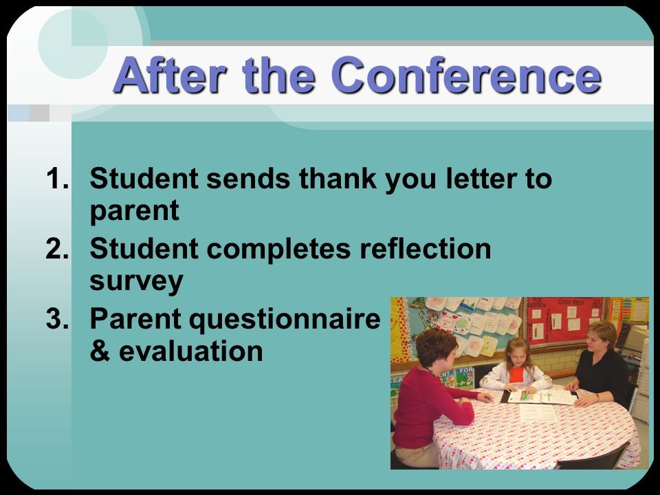 After the Conference Student sends thank you letter to parent