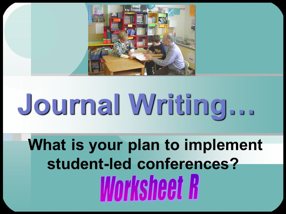 What is your plan to implement student-led conferences