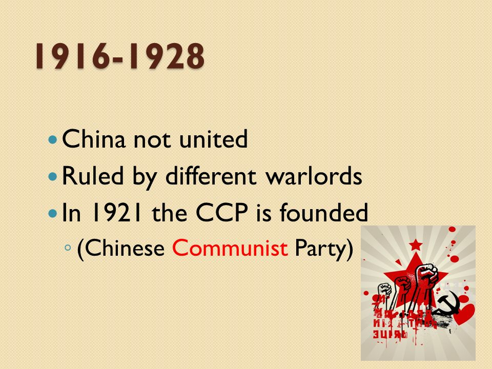1916-1928 China not united Ruled by different warlords