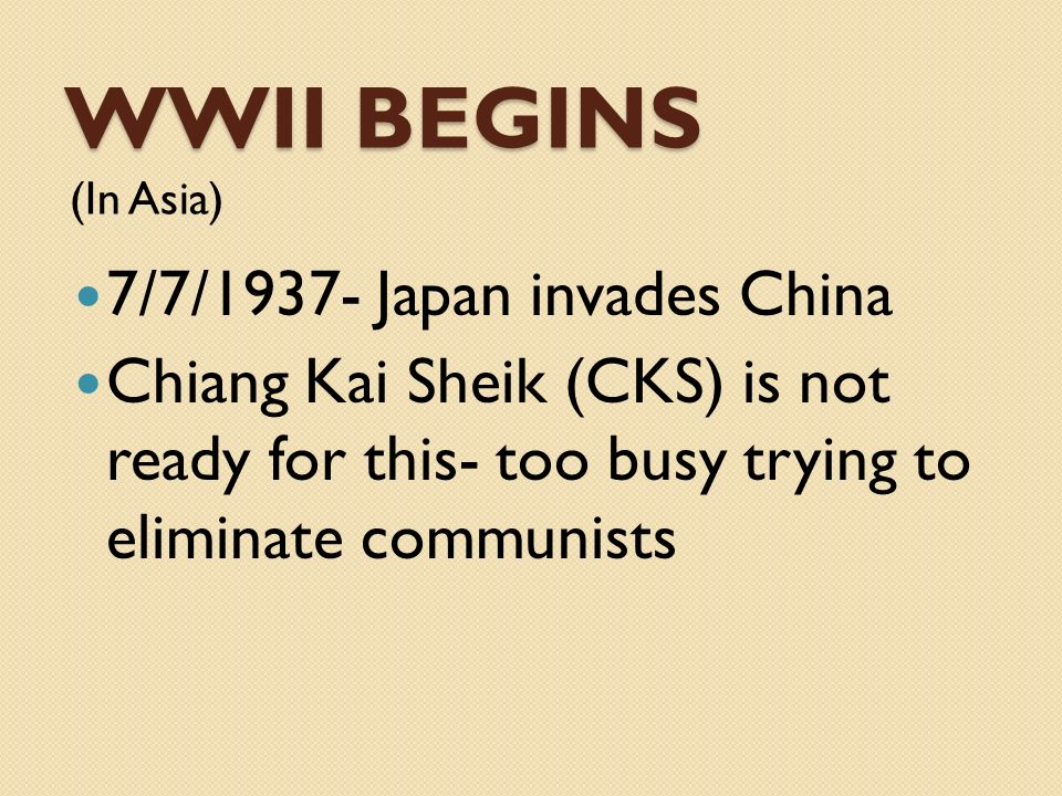 WWII Begins 7/7/1937- Japan invades China