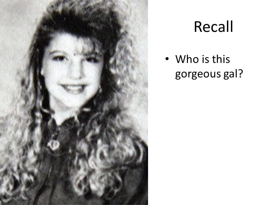 Recall Who is this gorgeous gal