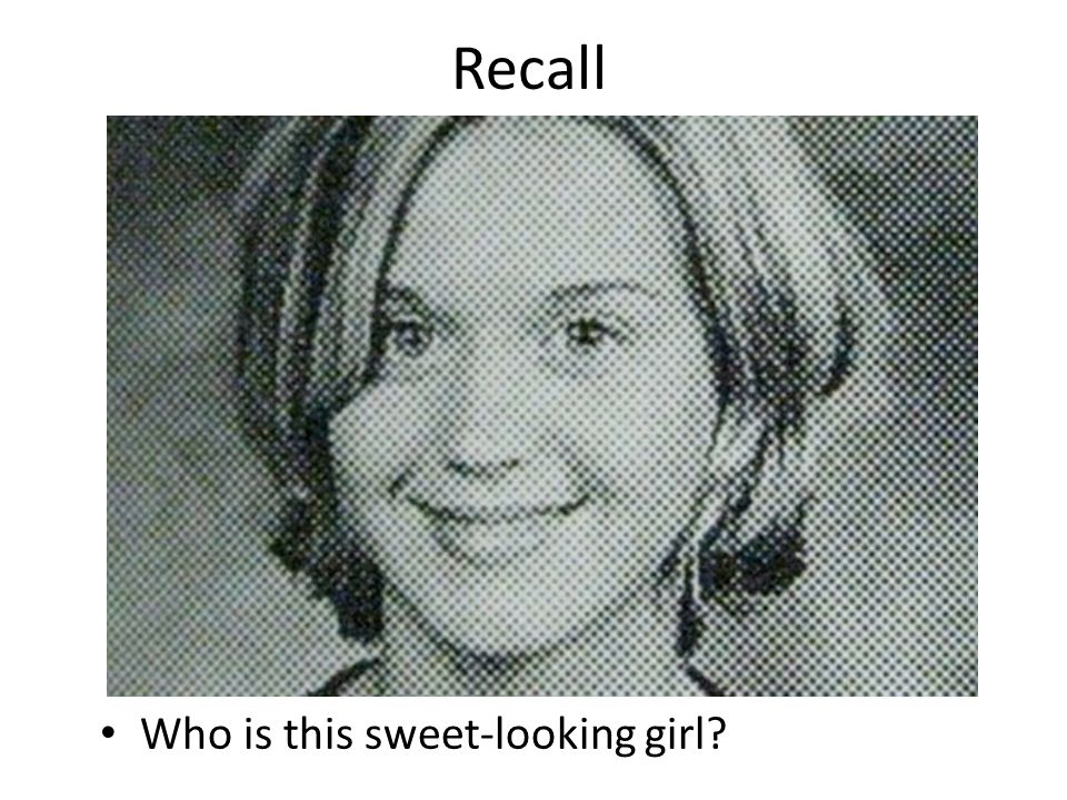 Recall Who is this sweet-looking girl