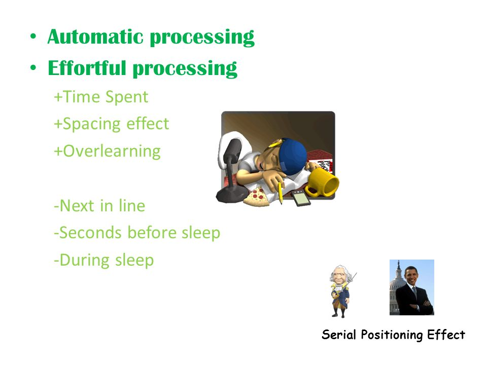Automatic processing Effortful processing +Time Spent +Spacing effect