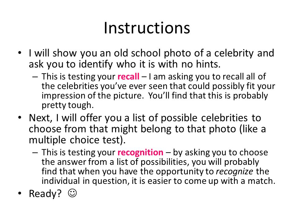 Instructions I will show you an old school photo of a celebrity and ask you to identify who it is with no hints.