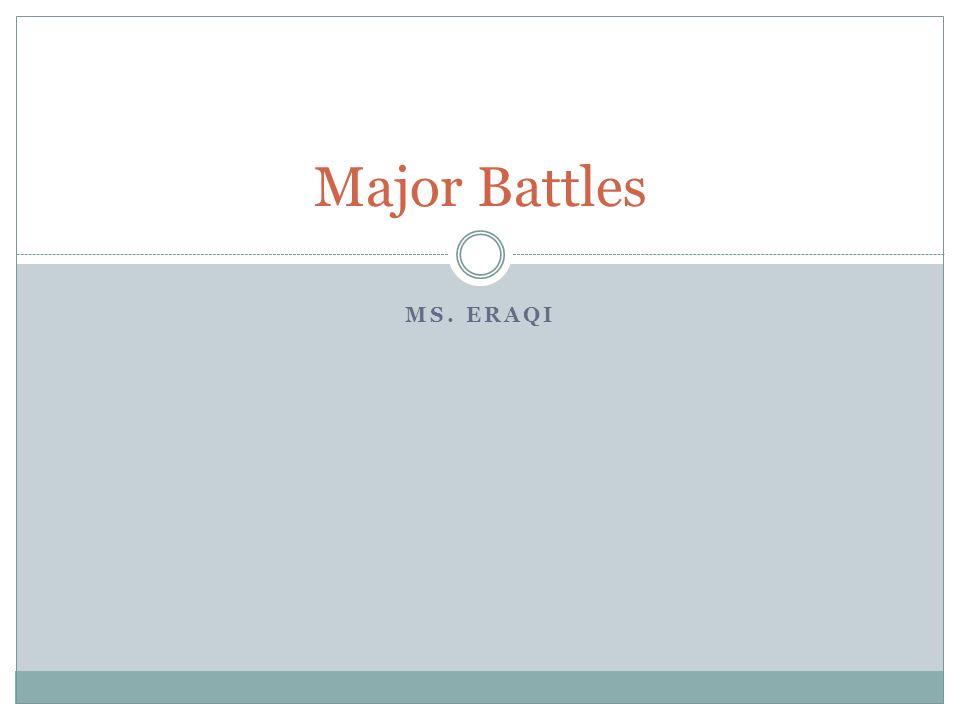Major Battles Ms. Eraqi