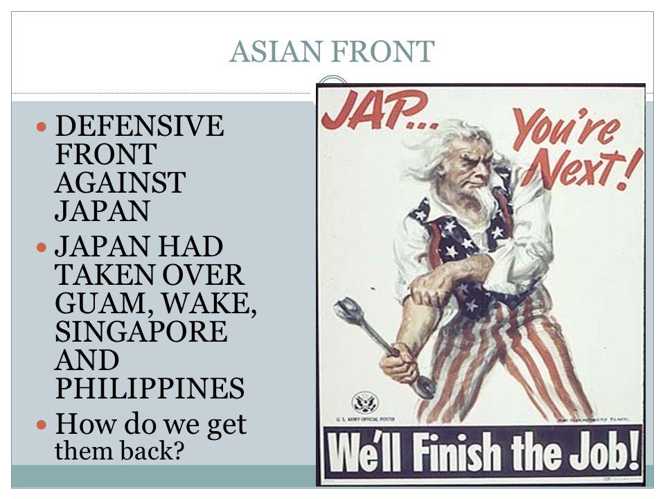ASIAN FRONT DEFENSIVE FRONT AGAINST JAPAN