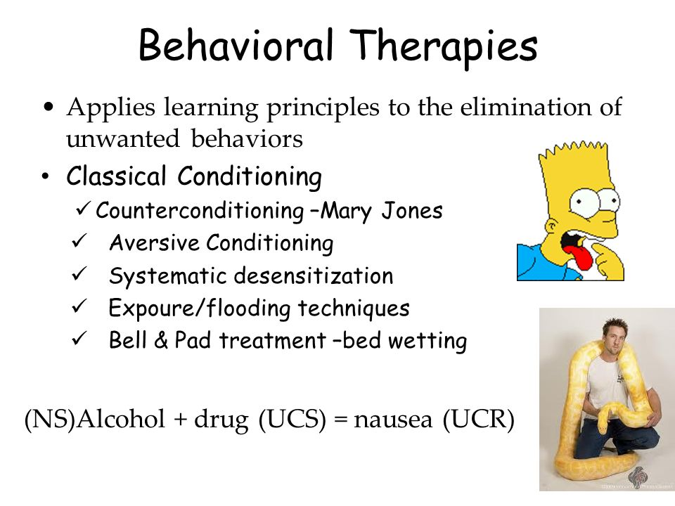 Behavioral Therapies Applies learning principles to the elimination of unwanted behaviors. Classical Conditioning.