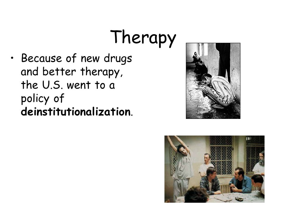 Therapy Because of new drugs and better therapy, the U.S.