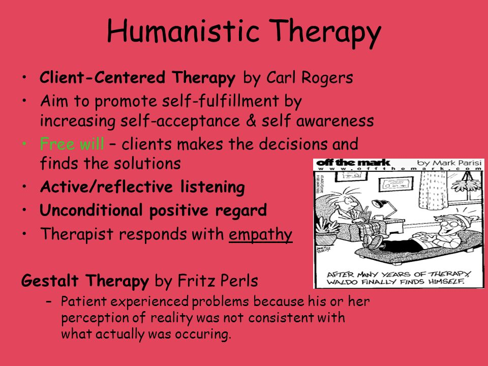 Humanistic Therapy Client-Centered Therapy by Carl Rogers
