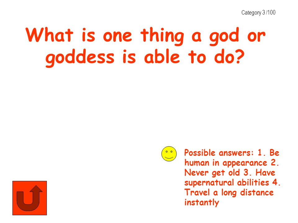 What is one thing a god or goddess is able to do
